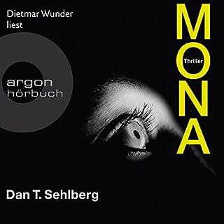Mona                   Autor:                                                                                                                                 Dan Sehlberg                               Sprecher:                                                                                                                                 Dietmar Wunder                      Spieldauer: 13 Std. und 36 Min.     83 Bewertungen     Gesamt 4,2