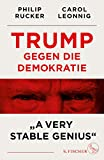 "Carol Leonnig, Philip Rucker: Trump gegen die Demokratie - ""A very stable Genius"""