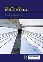 Beyond the Gatekeeper State (ThirdWorlds)