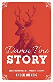 Damn Fine Story: Mastering the Tools of a...