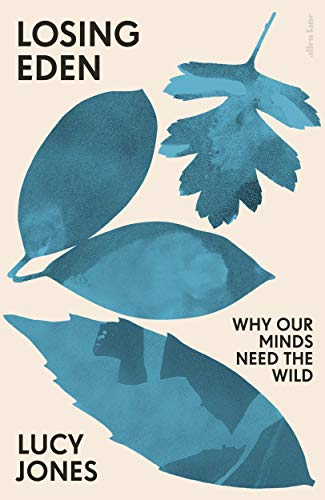 Losing Eden: Why Our Minds Need the Wild (English Edition)