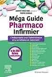 Méga Guide Pharmaco Infirmier - L'indispensable pour l'administration et la surveillance du traitement !