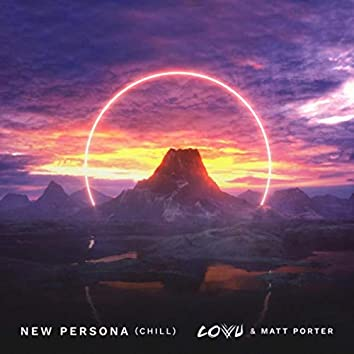 New Persona (Chill) [feat. Matt Porter]