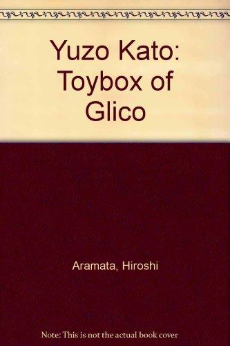 Yuzo Kato: Toybox of Glico