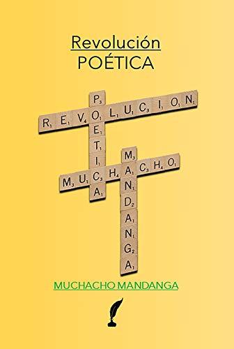 REVOLUCIÓN POÉTICA de MUCHACHO MANDANGA