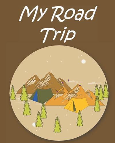 My Road Trip LogBook: diario organizador de vacaciones de camping   Planificador de viajes de vacaciones en familia   Planificación de aventuras y ... de viajes   Camping de tiendas de campaña.
