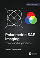 Polarimetric SAR Imaging: Theory and Applications (SAR Remote Sensing)