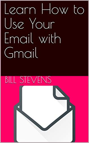 Learn How to Use Your Email with Gmail