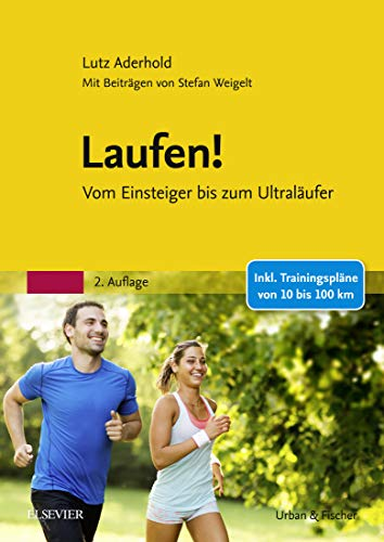 Laufen!: Vom Einsteiger bis zum Ultraläufer