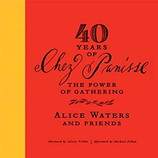 40 Years of Chez Panisse: The Power of Gathering cover art