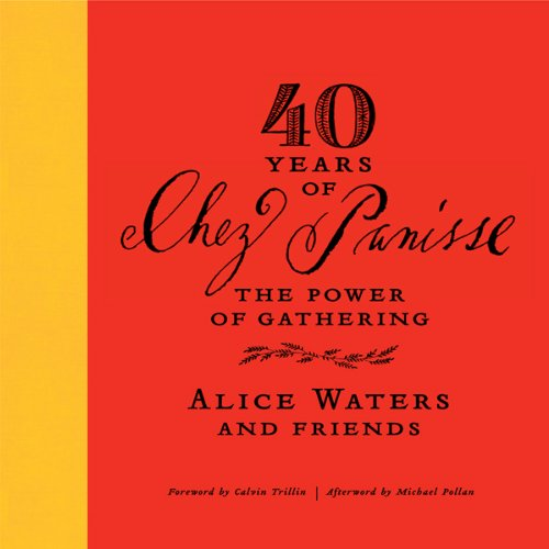 40 Years of Chez Panisse: The Power of Gathering audiobook cover art