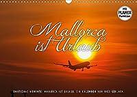 Emotionale Momente: Mallorca ist Urlaub. (Wandkalender 2022 DIN A3 quer): Mallorca ist ... ! 13 herrliche Fotos der schoensten Insel der Europaeer mit textlichen Analogien. (Geburtstagskalender, 14 Seiten )