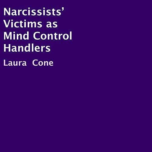 Narcissists' Victims as Mind Control Handlers audiobook cover art