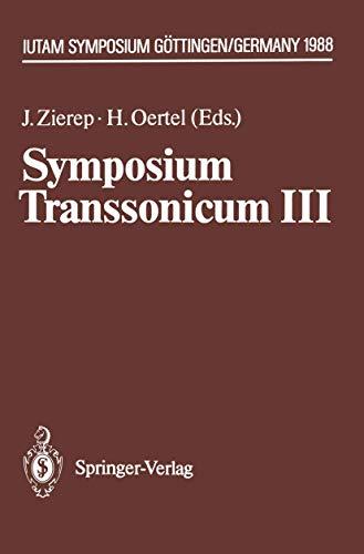 Symposium Transsonicum III: IUTAM Symposium Göttingen, 24.–27.5.1988 (IUTAM Symposia)
