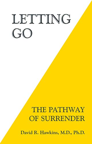 Letting Go: The Pathway of Surrender by [David R. Hawkins]