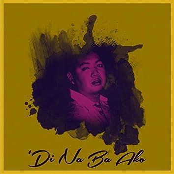 'Di Na Ba Ako (feat. David V.)