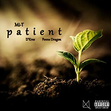Patient (feat. D'kree & Penne Dragon)