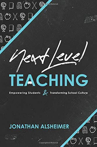 Compare Textbook Prices for Next-Level Teaching: Empowering Students and Transforming School Culture  ISBN 9781951600068 by Alsheimer, Jonathan