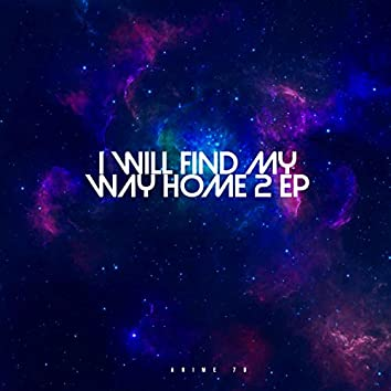 I Will Find My Way Home 2 Ep