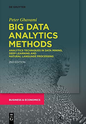 Big Data Analytics Methods: Analytics Techniques in Data Mining, Deep Learning and Natural Language Processing