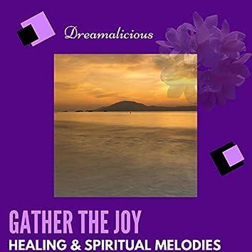 Gather The Joy - Healing & Spiritual Melodies