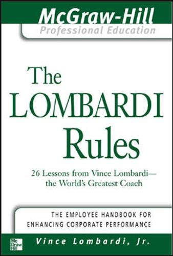 The Lombardi Rules: 26 Lessons from Vince Lombardi--The World's Greatest Coach (The McGraw-Hill Prof