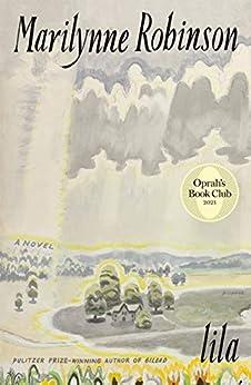 [Marilynne Robinson]のLila (Oprah's Book Club): A Novel (English Edition)