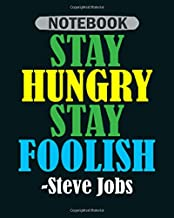 Notebook: stay hungry foolish - 50 sheets, 100 pages - 8 x 10 inches