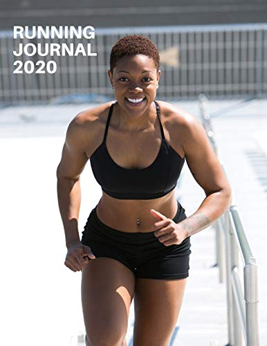 Running Journal 2020: A Yearly, Monthly and Daily Run Logbook - Log Personal Mileage | Shoe Mileage | Race Records | PBs | Goals | Workouts | Nutrition | Race Calendar and more