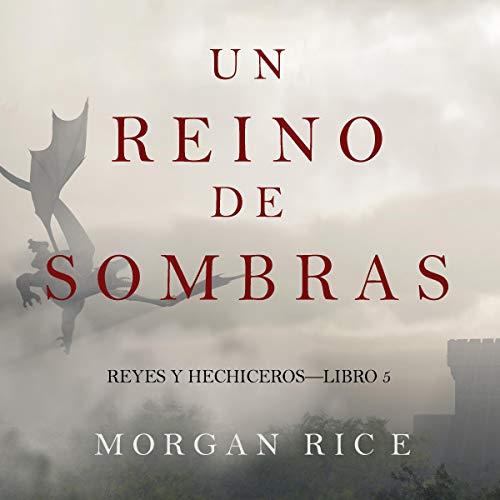 ]Un Reino de Sombras (Reyes y Hechiceros—Libro #5) [A Kingdom of Shadows (Kings and Sorcerers — Book #5)] cover art