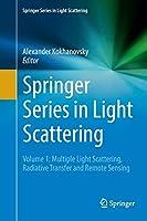 Springer Series in Light Scattering: Volume 1: Multiple Light Scattering, Radiative Transfer and Remote Sensing
