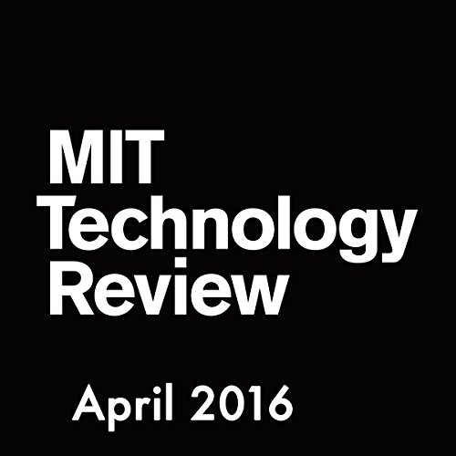 MIT Technology Review, April 2016 audiobook cover art