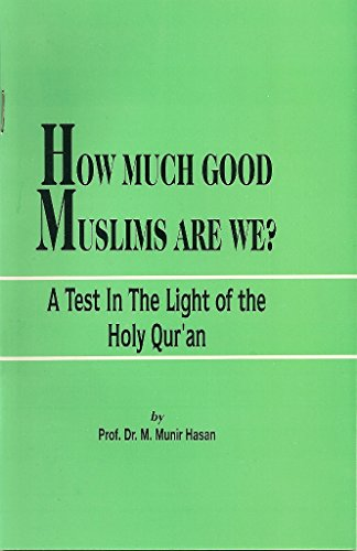 How Much Good Muslims Are We? (English Edition)
