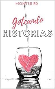 Goteando Historias par Montse RD