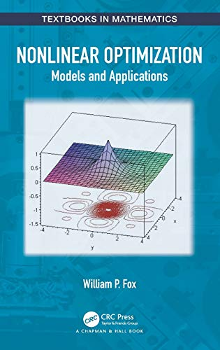 Compare Textbook Prices for Nonlinear Optimization: Models and Applications Textbooks in Mathematics 1 Edition ISBN 9780367444150 by Fox, William P.