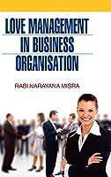 Love Management in Business Organisation