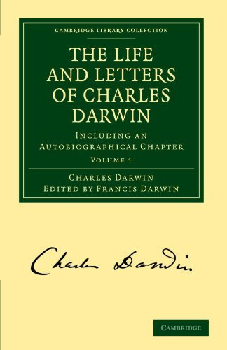 The Life and Letters of Charles Darwin: Volume 1 Paperback: Including an Autobiographical Chapter (Cambridge Library Collection - Darwin, Evolution and Genetics)