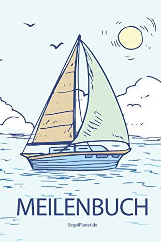 Meilenbuch: Seemeilenbuch Segeln & Motorboote | Logbuch Seemeilen | Nachweis für SBF, SKS, SSS, SHS - Segelboot Design | SegelPlanet