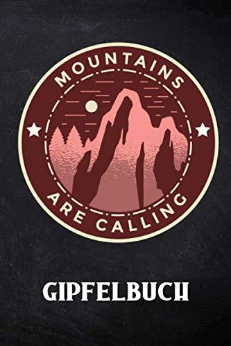 Mountains Are Calling - Gipfelbuch: Mein Wander Tourenbuch mit Stempel zum Wandern und Trekking für Berge und Gebirge - Das Tagebuch und Gipfellogbuch ... | A5 Notizbuch Für 50 Wanderungen