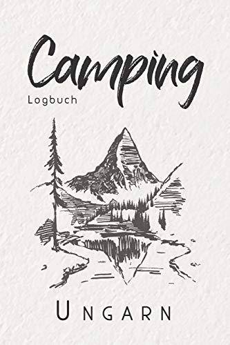 Camping Logbuch Ungarn: 6x9 Reise Journal I Tagebuch für Camper und Zelt Fans I Wohnmobil Notizbuch I Travel Journal