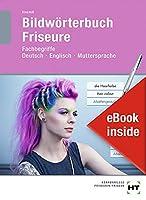 eBook inside: Buch und eBook Bildwoerterbuch Friseure: Fachbegriffe Deutsch - Englisch - Muttersprache als 5-Jahreslizenz fuer das eBook
