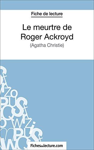 Le meurtre de Roger Ackroyd: Analyse complète de l'oeuvre