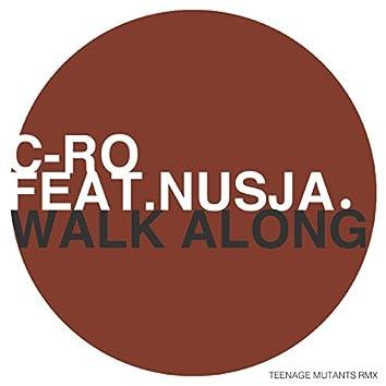 Walk Along (feat. Nusja) [Teenage Mutants Remix]