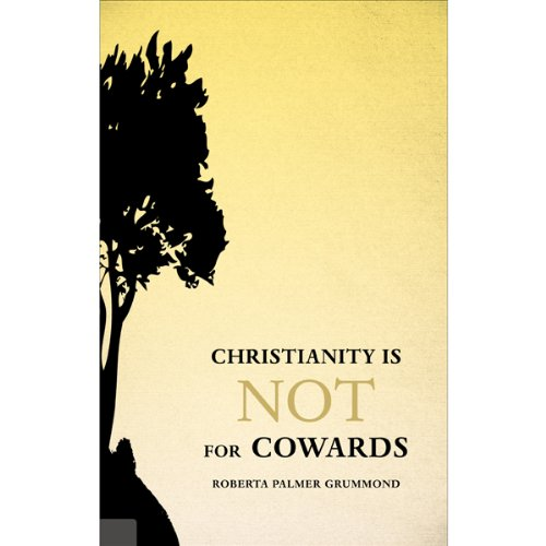Christianity Is Not for Cowards audiobook cover art