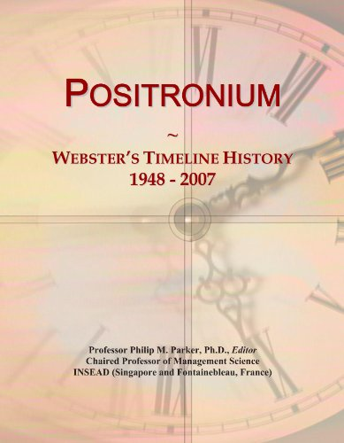 Positronium: Webster's Timeline History, 1948 - 2007