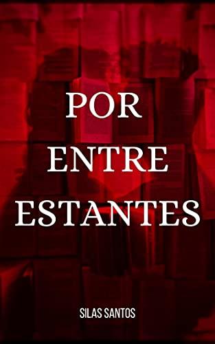 Por Entre Estantes (Portuguese Edition)