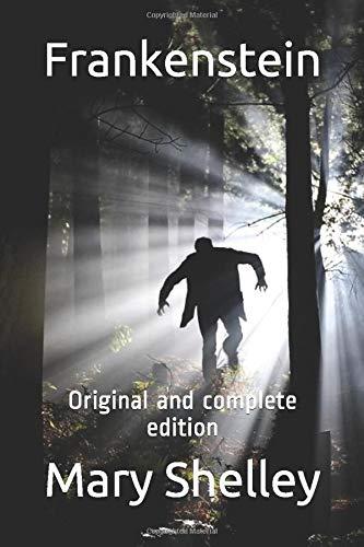 Frankenstein: Original and complete edition