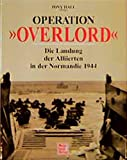 Operation Overlord: Die Landung der Alliierten in der Normandie 1944 - Tony Hall