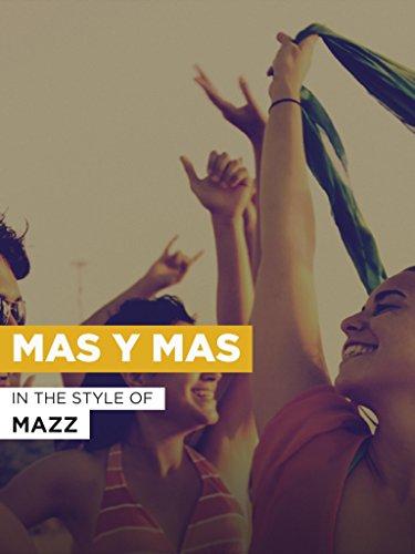 """Mas Y Mas im Stil von \""""Mazz\"""""""