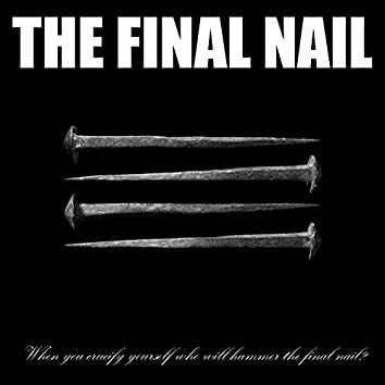 When You Crucify Yourself, Who Will Hammer The Final Nail?